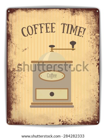Retro tin plate style poster. Coffee time caption and old style coffee grinder on pinstripe background. EPS10 vector format - stock vector