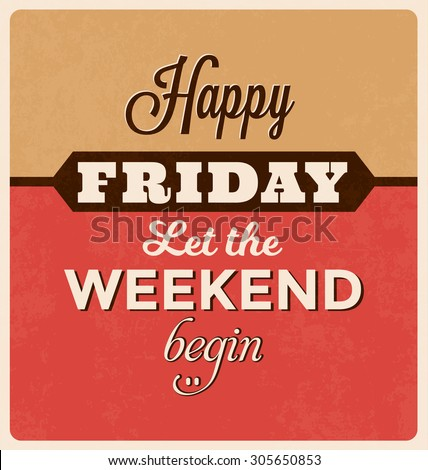 Retro Typographic Poster Design Set - Happy and funny quotes about Friday - stock vector