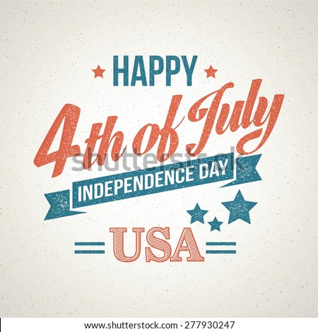 Retro typography card Independence Day. Vector illustration EPS 10. - stock vector
