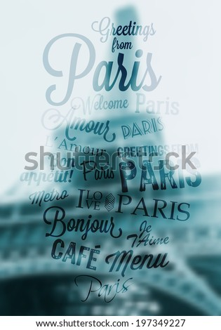 Retro Typography word cloud. Blurry Eiffel Tower background. Vintage Touristic Greeting labels - Greetings from Paris, Bonjour, Amour, Metro, Welcome, Cafe, Je t'aime, Menu, Bon appetit.Vector design. - stock vector