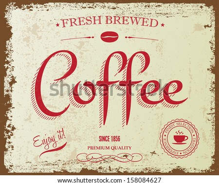 Retro Vintage Coffee sign, Typographical background card, Vector design. Texture effects can be easily turned off. - stock vector