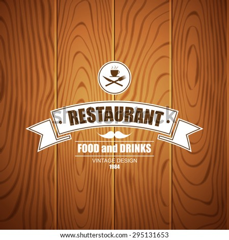 Retro vintage insignia, logotype for restaurant on wood background - stock vector