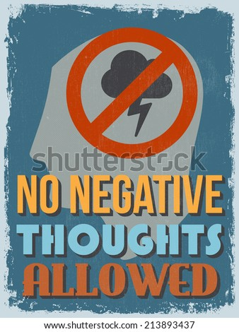 Retro Vintage Motivational Quote Poster. No Negative Thoughts Allowed. Grunge effects can be easily removed for a cleaner look. Vector illustration - stock vector