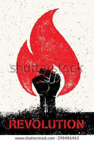 Revolution Hand Inside Distressed Flame On Grunge Rustic Background. Creative Vector Protest Poster Concept - stock vector