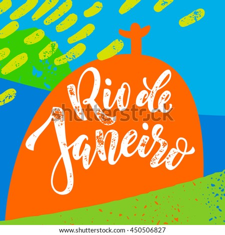 Rio De Janeiro poster. Hand drawn calligraphy vector lettering on background of Christ the Redeemer and Sugarloaf with brazilian flag colors. Art for sport events, concerts, banners and souvenirs. - stock vector