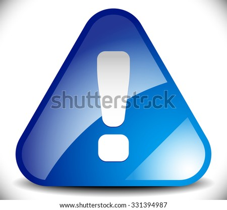 Road sign style icon with exclamation point - Blue notification, reminder icon. - stock vector
