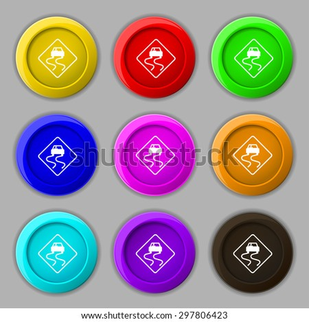 Road slippery icon sign. symbol on nine round colourful buttons. Vector illustration - stock vector
