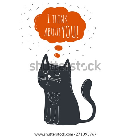 Romantic and love greeting card with white background. Cute card for Valentines Day. Bright vector illustration with funny cartoon black cat with speech bubble and text I think about you. - stock vector
