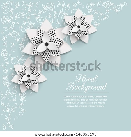 Romantic background with  3d paper flowers, hand drawn ornaments and place for text. This vector illustration can be used as greeting card or wedding invitation. Modern photo realistic design. - stock vector