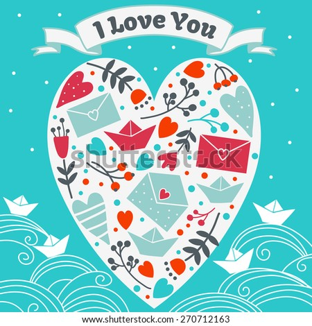 Romantic card with heart and flowers. Heart shape made of romantic signs: hearts, paper ships, messages and flowers. Ideal for weddings, invitations, anniversary, birthday card and Valentines Day card - stock vector