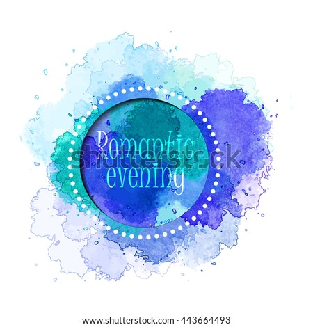 Romantic evening - blue vector   watercolor  blot  - stock vector