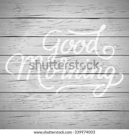 Rustic wood background with hand drawn lettering slogan. Vector illustration. - stock vector