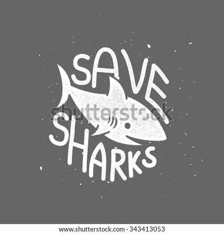 Safe sharks and stop finning. Vector protest card on black background - stock vector