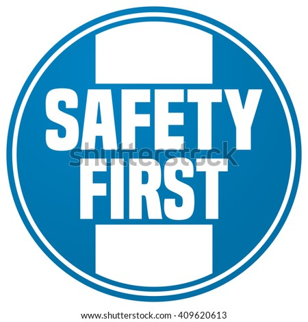 Safety First Round Sticker Sign, Vector Illustration. - stock vector