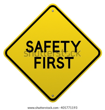 Safety First yellow road sign on white background.Vector scalable detailed image. - stock vector