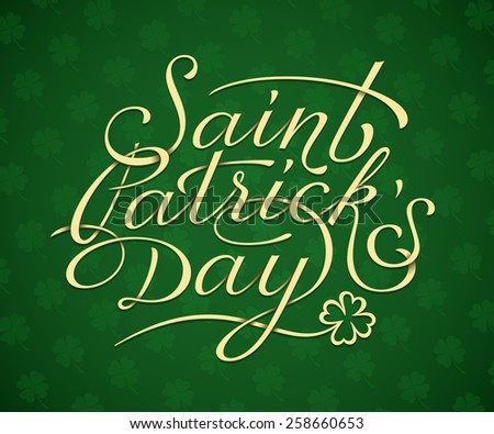 Saint Patricks Day card print template. Hand lettering. Vector illustration - stock vector