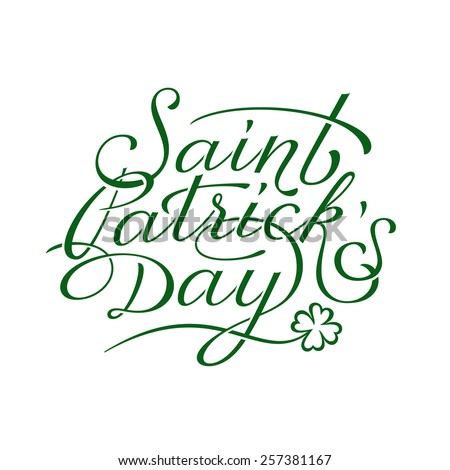 Saint Patricks Day hand lettering. Vector illustration - stock vector