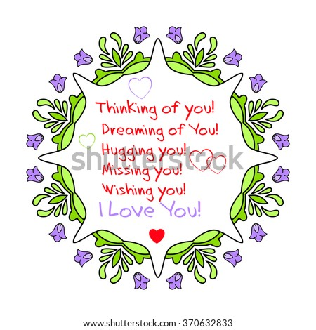 """Saint Valentine's day greeting card with label """"Thinking of you! Dreaming of You! Hugging you! Missing you! Wishing you!I Love You!"""" and flower mandala ornament with hearts. Vector illustration. - stock vector"""