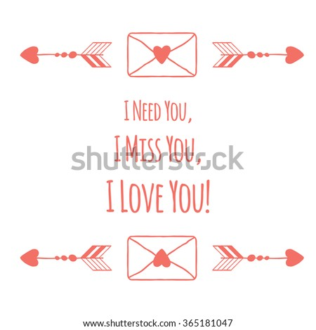 Saint Valentines day greeting card. I need you, I miss you, I love you. Typographic banner with text and love letters on white background. Vector hand drawn badge. - stock vector