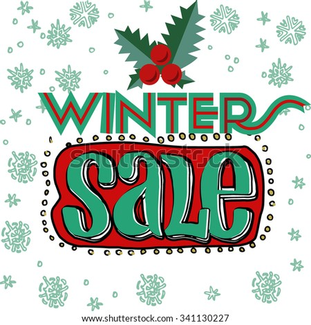 Sale and discount card, banner, flier. Winter sale title. Mistletoe, hand drawn letters composition isolated on white background. Red berries and green leaves. Editable vector illustration template - stock vector