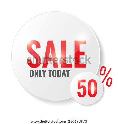 Sale circle tags with Sale 50 percent only today text. Concept of discount. Vector illustration. - stock vector