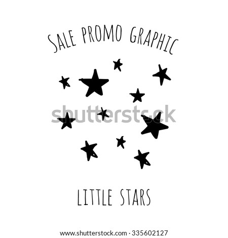 Sale promo graphic: little stars. Hand drawn glamour fashion isolated element on a white background with two inscription around. Simple poster, flyer, card. - stock vector