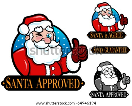 Santa Approved, is Agree, Guaranteed Seal / Icon / Mark - stock vector