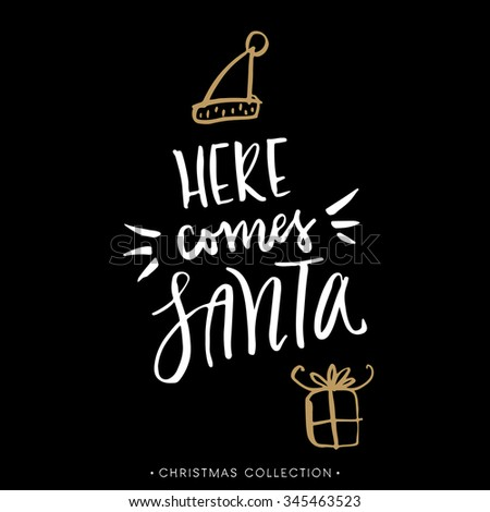 Santa comes here. Christmas greeting card with calligraphy. Handwritten modern brush lettering. Hand drawn design elements. - stock vector