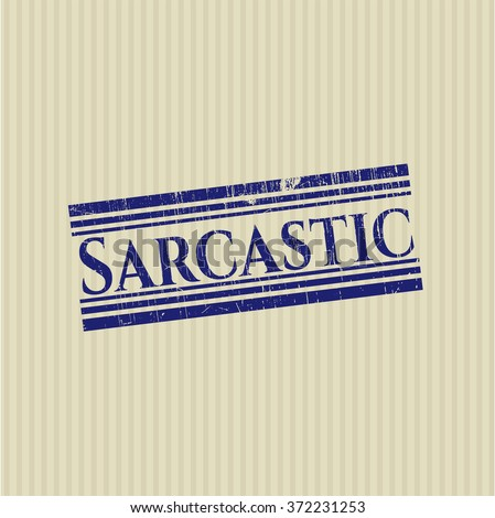 Sarcastic rubber grunge stamp - stock vector