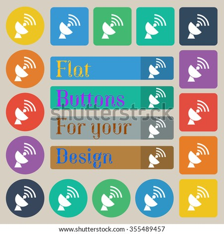 Satellite antenna icon sign. Set of twenty colored flat, round, square and rectangular buttons. Vector illustration - stock vector