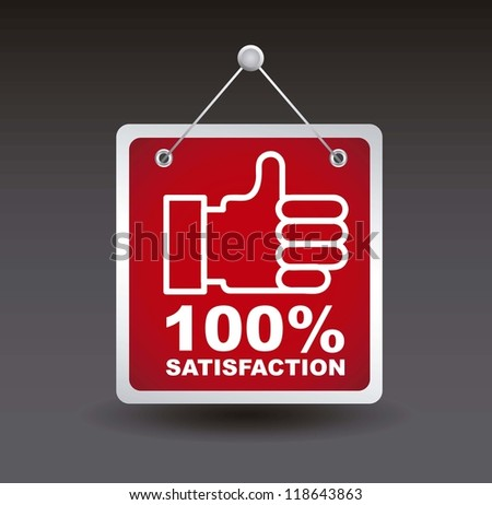 satisfaction label with good sign. vector illustration - stock vector