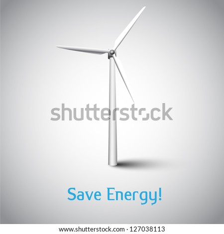Save Energy! Vecto illustration with wind turbine - stock vector