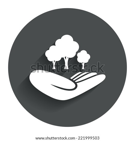 Save forest sign icon. Hand holds tree symbol. Environmental protection symbol. Circle flat button with shadow. Modern UI website navigation. Vector - stock vector