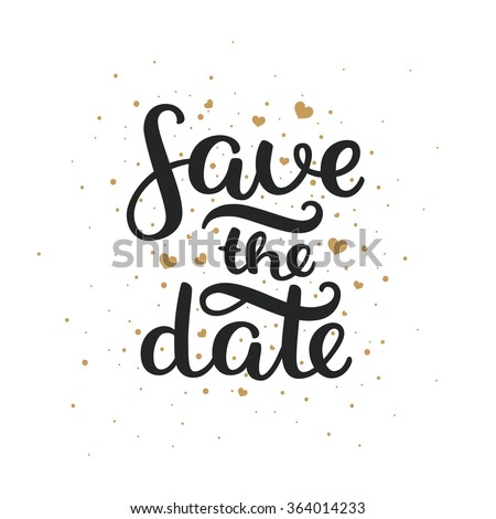 Save the date card, hand drawn lettering and gold hearts for design wedding invitation, photo overlays, scrapbook - stock vector