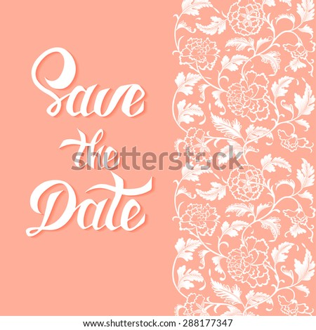 Save the Date vector card template with handdrawn unique typography design element for greeting cards, posters and print invitations and antique asian flower ornamental pattern - stock vector