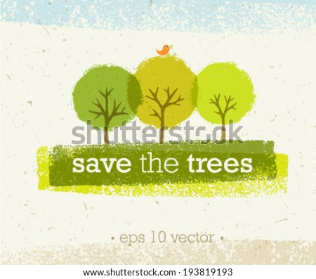 Save The Trees Creative Eco Green Organic Vector Design Concept on Recycled Paper Background - stock vector