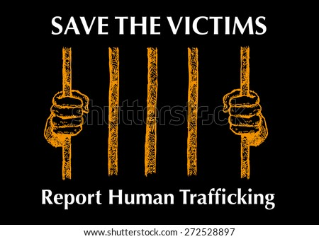 Save the Victims Report Human Trafficking poster design with Hand Drawn of Hands holding prison bars - stock vector