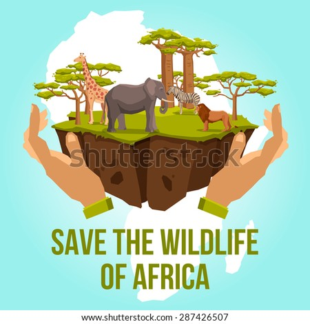Save the wildlife of Africa with hands caring zebra lion giraffe elephant and tree concept vector illustration - stock vector
