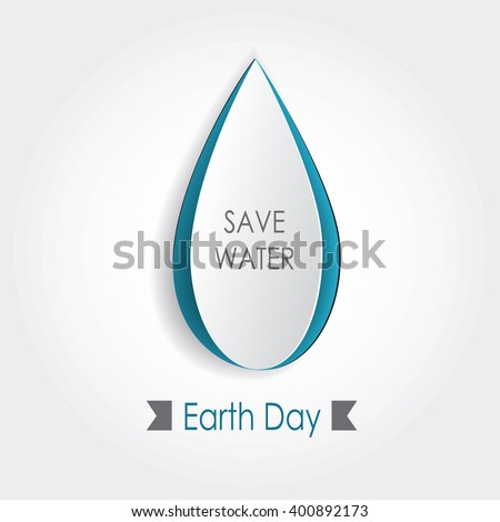 Save water design. Vector Earth day illustration. cut out drop. 3d realistic element. Advertisement banner, nature poster, clear form .Creative Greenpeace idea. Protect world concept. Ecological image - stock vector