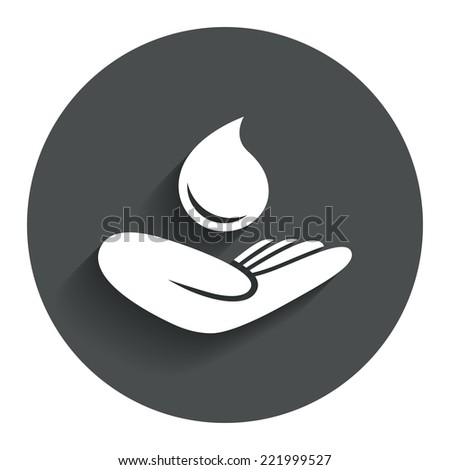 Save water sign icon. Hand holds water drop symbol. Environmental protection symbol. Circle flat button with shadow. Modern UI website navigation. Vector - stock vector
