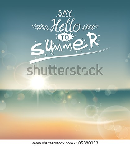 Say Hello to Summer, creative graphic message for your summer design. - stock vector