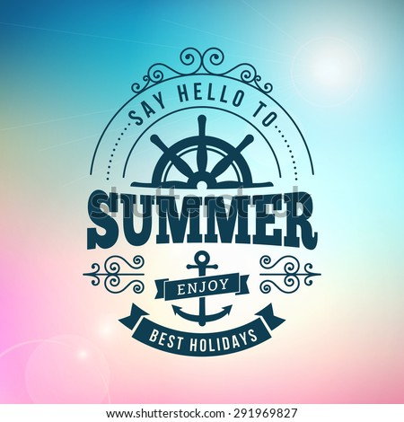 say hello to Summer holidays poster on blurred vector background - stock vector