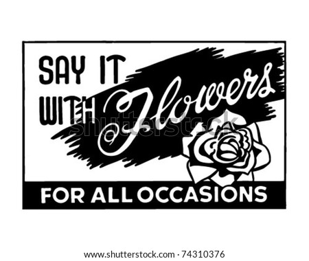 Say It With Flowers 2 - Retro Ad Art Banner - stock vector