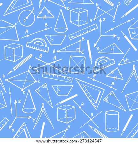 School vector background. Doodle style seamless pattern. Geometry objects and figures, pencils, compasses, rulers, lines. - stock vector