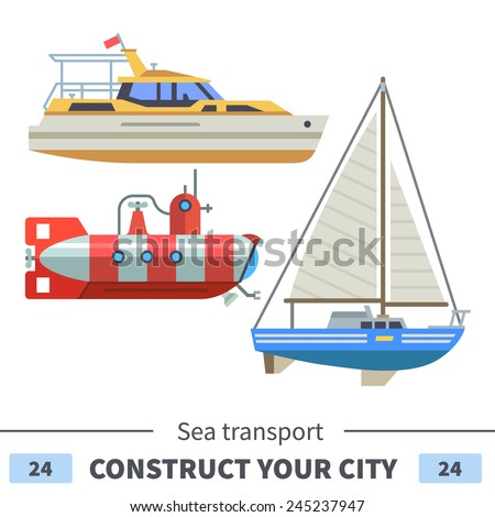 Sea transport: boat, submarine, sail. Set of elements for construction of urban and village landscapes. Vector flat illustration - stock vector