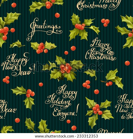 Seamless Christmas pattern with words and holly berry vector illustration. Elegance wallpaper with holly berry. Decorative vector illustration. Hand write words  - stock vector