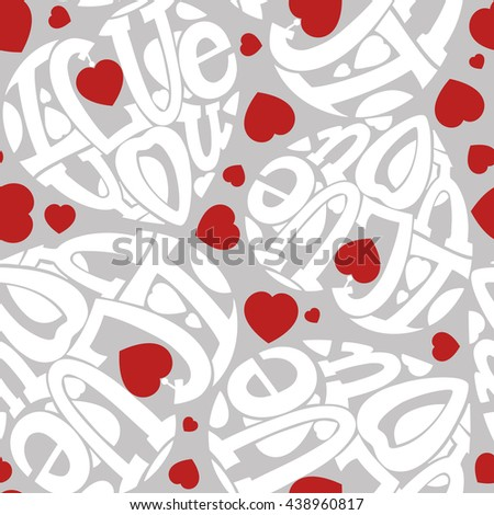 "Seamless ""I love you."" The composition of the letters in the shape of a heart. White, red on gray. - stock vector"