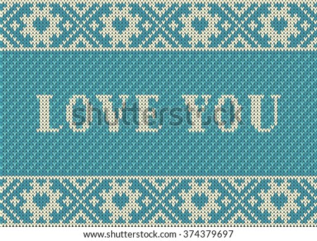 Seamless pattern on the theme of Valentine's Day with an image of the Norwegian patterns and hearts. Wool knitted texture. The inscription I love you. Vector Illustration. - stock vector