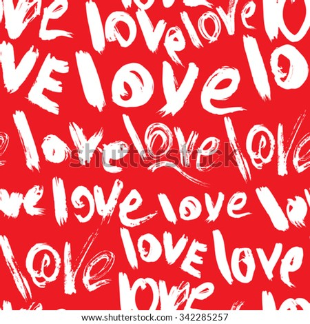 Seamless pattern with brush strokes and scribbles, words LOVE - Valentines Day Background in grunge style. - stock vector