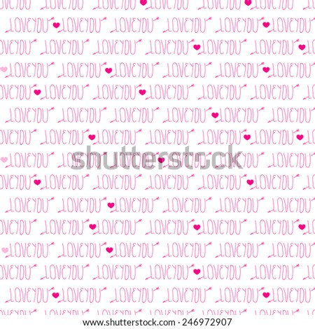 Seamless pattern with hearts and Love. Valentines day background. Vector illustration - stock vector